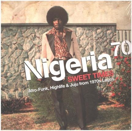 #<Artist:0x00007faaac967108> - Nigeria 70 (Sweet Times: Afro-Funk, Highlife & Juju From 1970s Lagos)