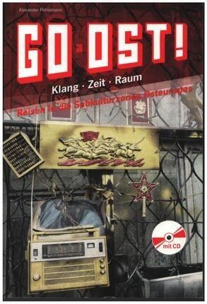 #<Artist:0x00007fc7df8b5e30> - Go Ost!: Klang - Zeit - Raum: Reisen in die Subkultur-zonen Osteuropas