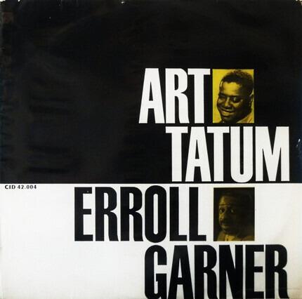 #<Artist:0x00007f740c82f0f0> - Art Tatum - Erroll Garner