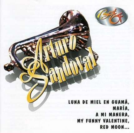 #<Artist:0x00007f3849bcc770> - Best of Arturo Sandoval
