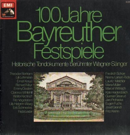 #<Artist:0x00007f60c105b328> - 100 Jahre Bayreuter Festspiele - Historische Tondokumente berühmter Wagner-Sänger