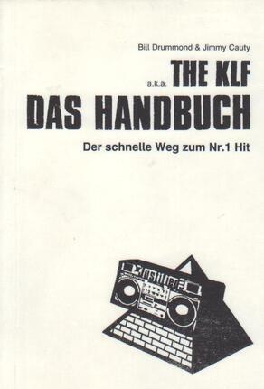 #<Artist:0x00007fce31d0d7a0> - ...The KLF - Das Handbuch - der schnelle Weg zum Nr. 1 Hit