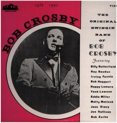 #<Artist:0x00007fcee09afe50> - The Original Swingin Band Of Bob Crosby 1936-1942