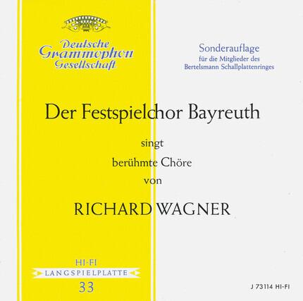 #<Artist:0x00007f60e2078c40> - Der Festspielchor Bayreuth singt berühmte Chöre von Richard Wagner