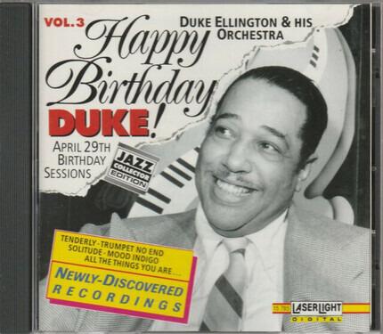 #<Artist:0x00007f740ea573f8> - Happy Birthday, Duke! Vol. 3: April 29 Birthday Sessions