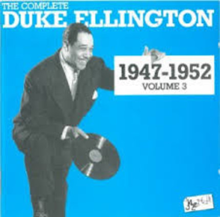 #<Artist:0x00007f13513a1248> - The Complete Duke Ellington 1947 - 1952 Volume 3
