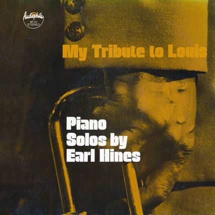 #<Artist:0x00007fce339172c0> - My Tribute To Louis: Piano Solos By Earl Hines