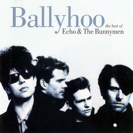 #<Artist:0x00007f920366f160> - Ballyhoo : The Best Of Echo & The Bunnymen
