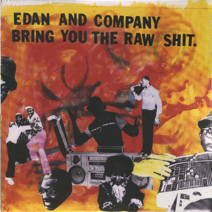 #<Artist:0x00007f4aa4c576c8> - Edan And Company Bring You The Raw Shit