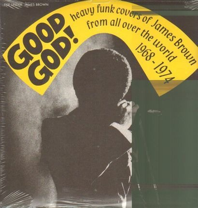 #<Artist:0x00007ff60f21f860> - Good God! Heavy Funk Covers Of James Brown From All Over The World 1968 - 1974