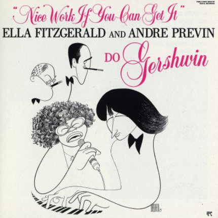 #<Artist:0x00007f100dcfedf0> - 'Nice Work If You Can Get It' Ella Fitzgerald And Andre Previn Do Gershwin