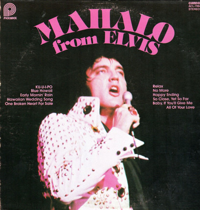 #<Artist:0x00007f4aa541a018> - Mahalo from Elvis