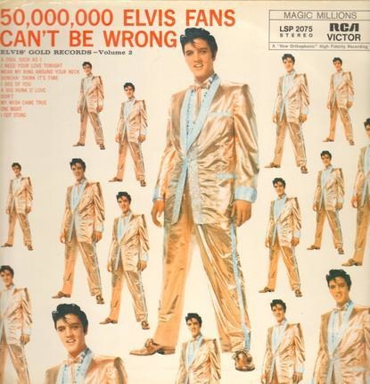 #<Artist:0x00007f9e9f0cab30> - 50,000,000 Elvis Fans Can't Be Wrong