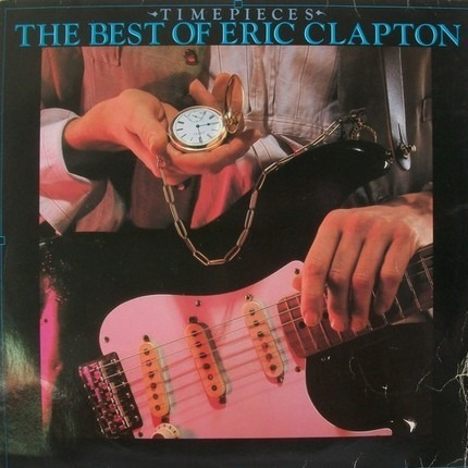 #<Artist:0x00007f410c35e518> - Time Pieces - The Best Of Eric Clapton