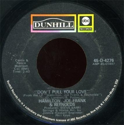 Don T Pull Your Love Funk In Wagnali Hamilton Joe Frank Reynolds 7inch Recordsale