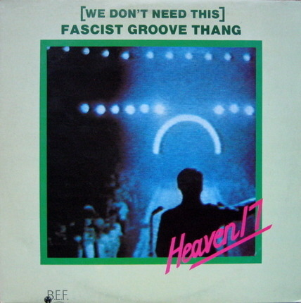 #<Artist:0x00007f7dfe0b1368> - (We Don't Need This) Fascist Groove Thang