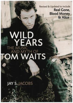 #<Artist:0x00007f6223c5ec48> - Wild Years: The Music and Myth of Tom Waits