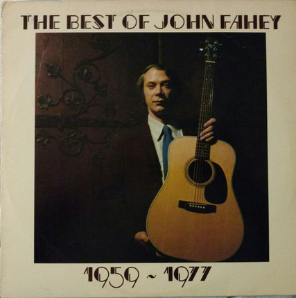 #<Artist:0x00007f83b8218ef8> - The Best Of John Fahey 1959 - 1977