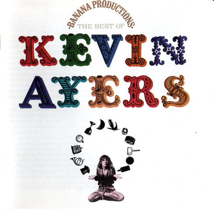 #<Artist:0x00007fce322bbf30> - Banana Productions - The Best Of Kevin Ayers