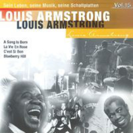 #<Artist:0x00007f04a397be00> - His Life, His Music, His Recordings  • Louis Armstrong Interpreted by Kenny Baker • Vol. 15