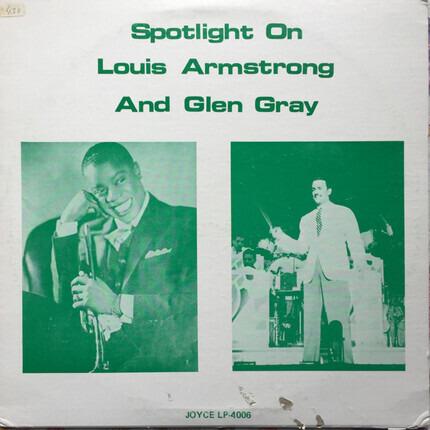 #<Artist:0x00007fce0b91be10> - Spotlight On Louis Armstrong And Glen Gray