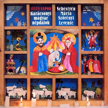 #<Artist:0x00007f92292087b8> - Jeles Napok = High Days (Karácsonyi Magyar Népdalok = Hungarian Christmas Folk Songs)