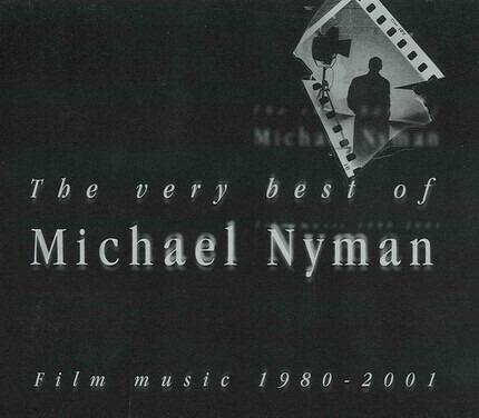 #<Artist:0x00007f81918b2b20> - The Very Best Of Michael Nyman - Film Music 1980-2001