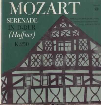 #<Artist:0x00007f412f523038> - Serenade in D-Dur (Haffner) K. 250,, S. Gawriloff, Hamburger Kammerorch, J.Patzak