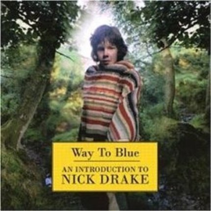 #<Artist:0x000000000973e458> - Way To Blue - An Introduction To Nick Drake