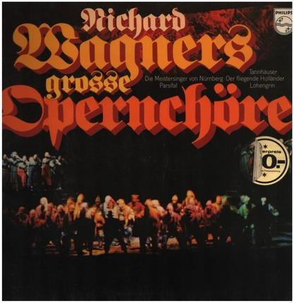 #<Artist:0x00007f740d3222a0> - Richard Wagners Grosse Opernchöre