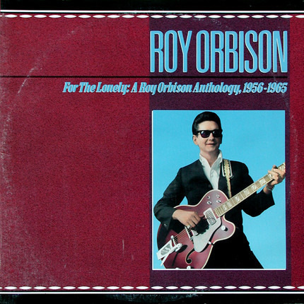 #<Artist:0x00007f40fc4c7428> - For The Lonely: A Roy Orbison Anthology, 1956-1965
