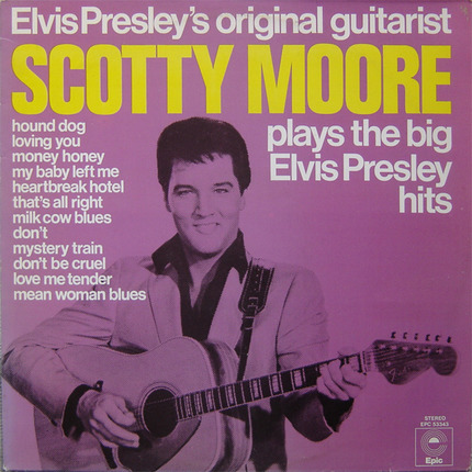 #<Artist:0x00007f9f5e6541b8> - Elvis Presley's Original Guitarist Scotty Moore Plays The Big Elvis Presley Hits