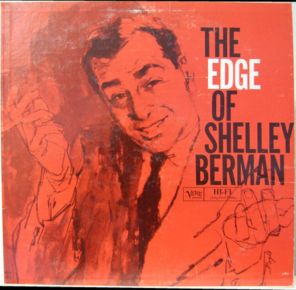 #<Artist:0x00007f73fc0f7798> - The Edge of Shelley Berman