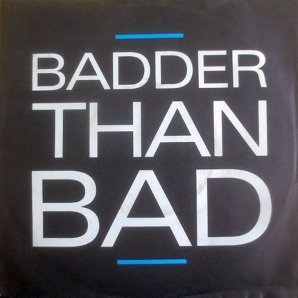 #<Artist:0x0000000005eb4290> - Badder Than Bad
