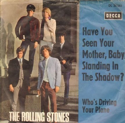 #<Artist:0x00007f7fa6694628> - Have You Seen Your Mother, Baby, Standing In The Shadow? / Who's Driving Your Plane