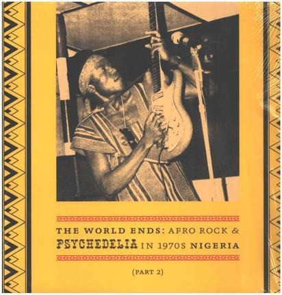 #<Artist:0x00007f82b219eba0> - The World Ends: Afro Rock & Psychedelia In 1970s Nigeria (Part 2)