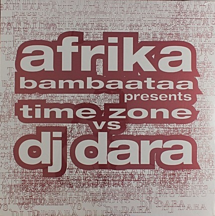 #<Artist:0x00007f7315ce2888> - Afrika Bambaataa Presents Time Zone vs. DJ Dara