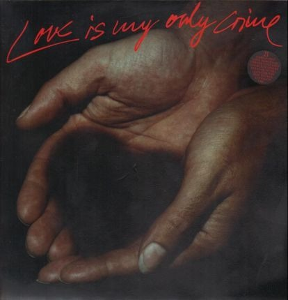 #<Artist:0x00007f6a48153920> - Love Is My Only Crime