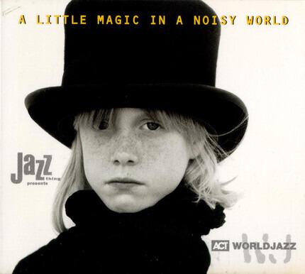 #<Artist:0x00007f73e9d73610> - A Little Magic In A Noisy World