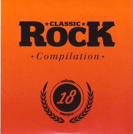 #<Artist:0x00007fe8c5713d00> - Classic Rock Compilation Volume 18