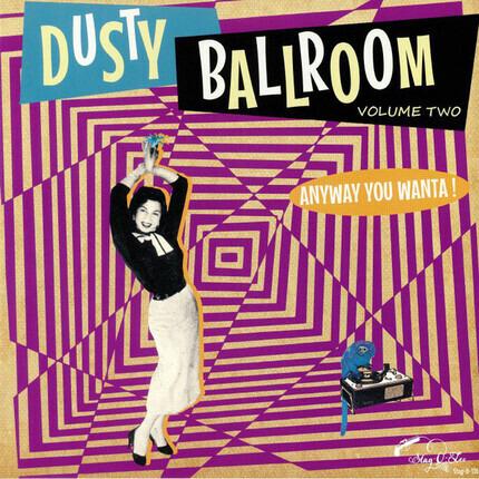 #<Artist:0x00007f1e724cda50> - Dusty Ballroom Vol 2: Volume 2: Anyway You Wanta!