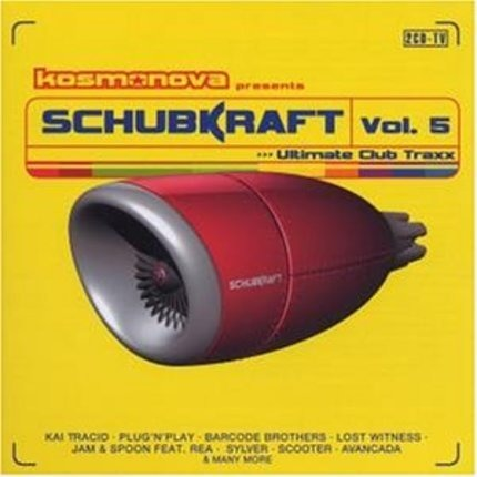 #<Artist:0x00007f4aa7ba0dd0> - Kosmonova pres. Schubkraft Vol. 5 - Ultimate Club Traxx