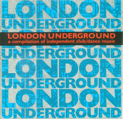 #<Artist:0x00007f410cff1460> - London Underground (A Compilation Of Independent Club/Dance Music)