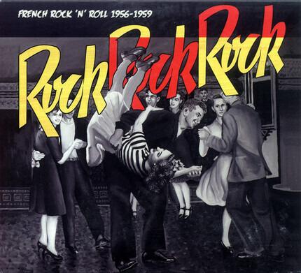 #<Artist:0x00007f0dce6d1888> - Rock Rock Rock : French Rock 'N' Roll 1956-1959