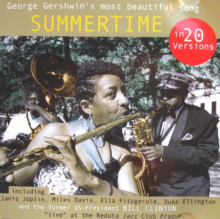 #<Artist:0x00007f91cd4e23a0> - Summertime - George Gershwin's Most Beautiful Song In 20 Versions