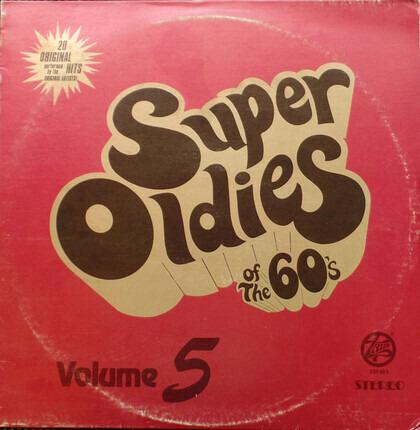 #<Artist:0x00007f412f8dacd0> - Super Oldies Of The 60's Volume 5