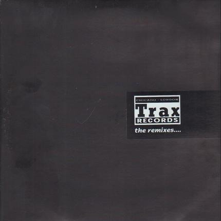 #<Artist:0x00007f1e300106d0> - Trax Records - The Remixes....