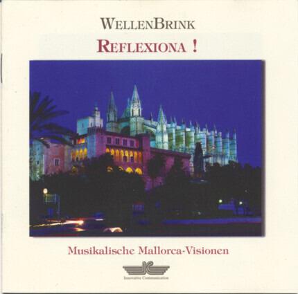 #<Artist:0x00007f68e4485b58> - Reflexiona ! (Musikalische Mallorca-Visionen)