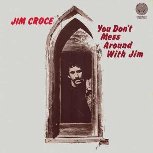 Jimcroce youdontmessaroundwithjim(4)