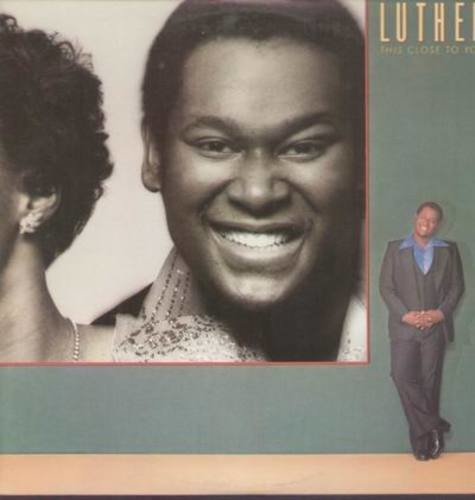 Luther vandross   this close to you